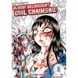 Bloody Delinquent Girl Chainsaw Tome 01