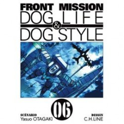 Front Mission Dog Life and Dog Style Tome 06